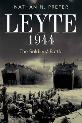 Leyte, 1944: The Soldier's Battle (Hardback)