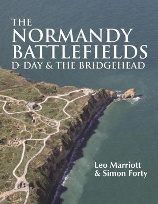 The Normandy Battlefields: D-Day & the Bridgehead (Hardback)