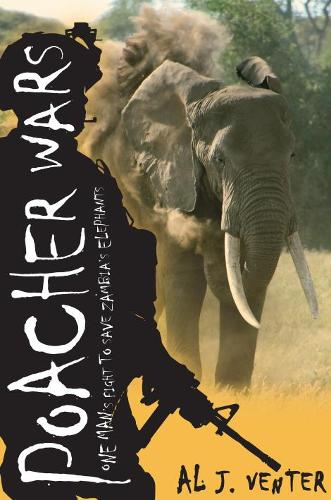 Poacher Wars: One Man's Fight to Save Zambia's Elephants (Hardback)