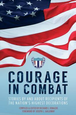 Courage in Combat: Stories by and About Recipients of the Nation's Highest Awards (Paperback)