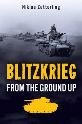 Blitzkrieg: From the Ground Up (Hardback)