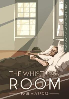 The Whistlers' Room - Casemate Classic War Fiction (Paperback)