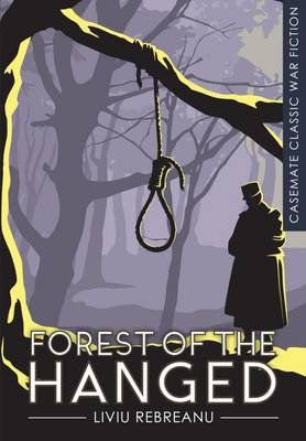 The Forest of the Hanged - Casemate Classic War Fiction (Paperback)