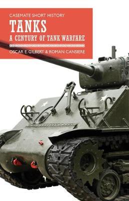 Tanks: A Century of Tank Warfare - Casemate Short History (Paperback)