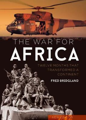 The War for Africa: 12 Months That Transformed a Continent (Hardback)