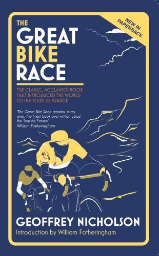 The Great Bike Race: The Classic, Acclaimed Book That Introduced the World to the Tour De France (Paperback)