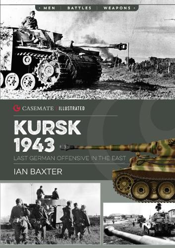 Kursk, 1943: Last German Offensive in the East - Casemate Illustrated (Paperback)
