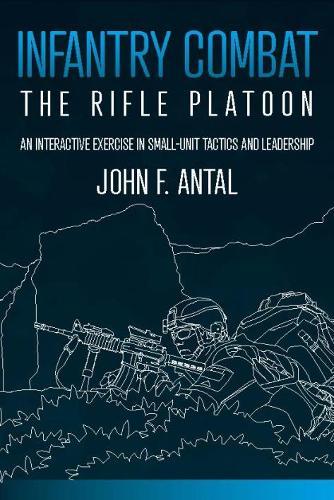 Infantry Combat: The Rifle Platoon (Paperback)
