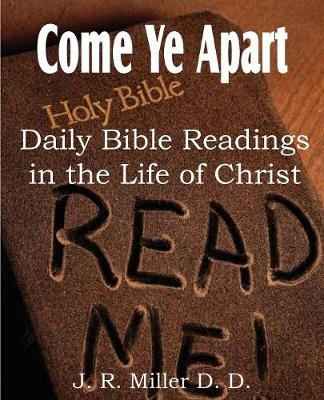 Come Ye Apart, Daily Bible Readings in the Life of Christ (Paperback)