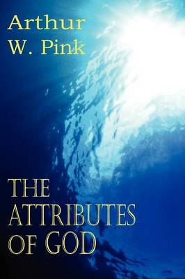 The Attributes of God (Paperback)