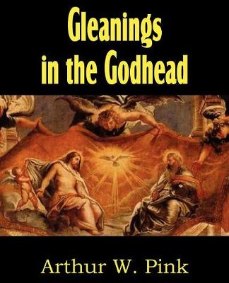 Gleanings in the Godhead (Paperback)
