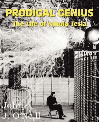 Prodigal Genius: The Life of Nikola Tesla (Paperback)