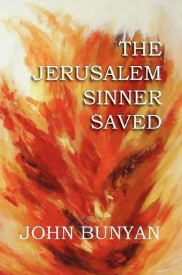 The Jerusalem Sinner Saved (Paperback)