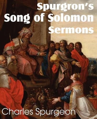 Spurgeon's Song of Solomon Sermons (Paperback)