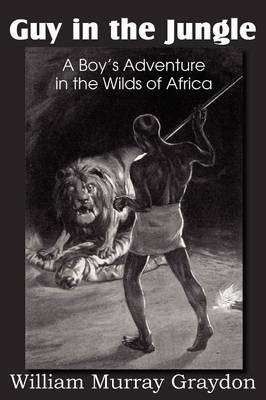 Guy in the Jungle, a Boy's Adventure in the Wilds of Africa (Paperback)