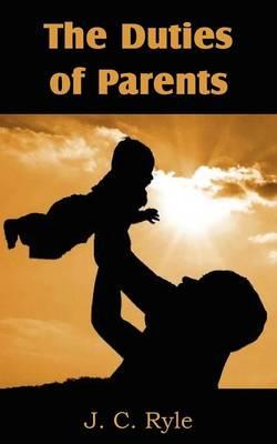 The Duties of Parents (Paperback)