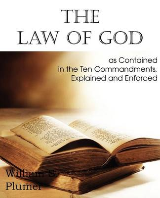 Law of God as Contained in the Ten Commandments (Paperback)