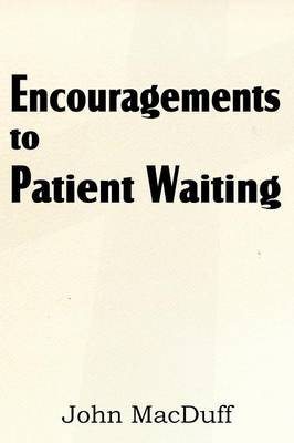 Encouragements to Patient Waiting (Paperback)