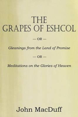 The Grapes of Eschol (Paperback)