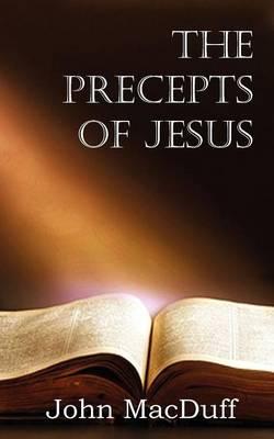 The Precepts of Jesus (Paperback)