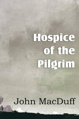 Hospice of the Pilgram, the Great Rest-Word of Christ (Paperback)