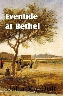 Eventide at Bethel, an Old Testament Chapter in Providence and Grace (Paperback)