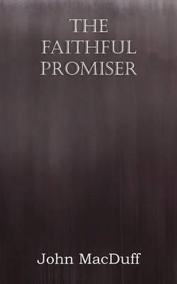 The Faithful Promiser (Paperback)