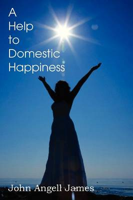 A Help to Domestic Happiness (Paperback)