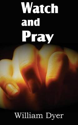 Watch and Pray (Paperback)