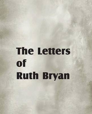 The Letters of Ruth Bryan (Paperback)