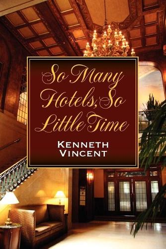 So Many Hotels, So Little Time (Paperback)