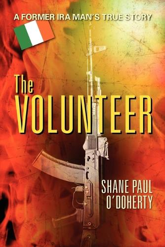 The Volunteer: A Former IRA Man's True Story (Paperback)