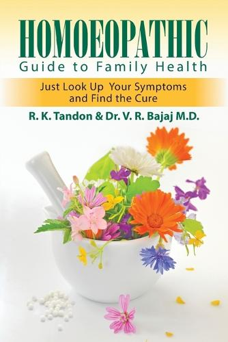 Homoeopathic Guide to Family Health: Just Look Up Your Symptoms and Find the Cure (Paperback)