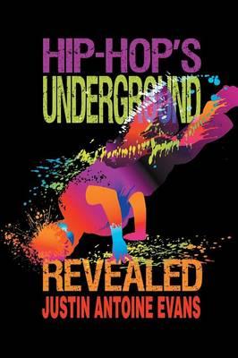 Hip-Hop's Underground Revealed (Paperback)