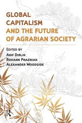 Global Capitalism and the Future of Agrarian Society (Paperback)