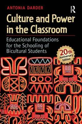 Culture and Power in the Classroom: Educational Foundations for the Schooling of Bicultural Students - Series in Critical Narrative (Paperback)