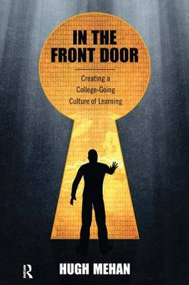 In the Front Door: Creating a College-Going Culture of Learning (Paperback)