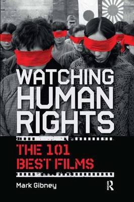 Watching Human Rights: The 101 Best Films (Hardback)