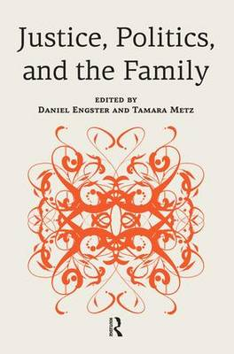 Justice, Politics, and the Family (Paperback)