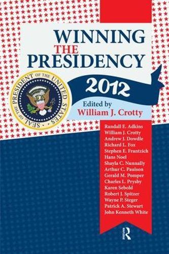 Winning the Presidency 2012 (Paperback)