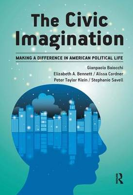 Civic Imagination: Making a Difference in American Political Life (Hardback)