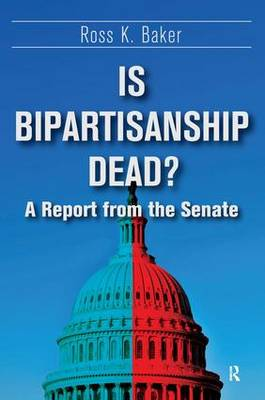 Is Bipartisanship Dead?: A Report from the Senate (Paperback)