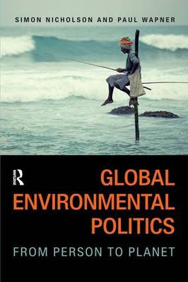 Global Environmental Politics: From Person to Planet (Paperback)