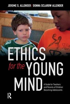 Ethics for the Young Mind: A Guide for Teachers and Parents of Children Becoming Adolescents (Hardback)