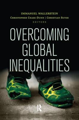 Overcoming Global Inequalities - Political Economy of the World-System Annuals (Paperback)