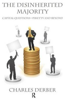 Disinherited Majority: Capital Questions-Piketty and Beyond (Hardback)