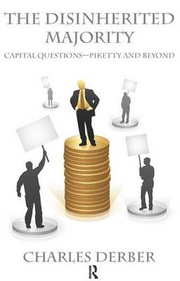 Disinherited Majority: Capital Questions-Piketty and Beyond (Paperback)