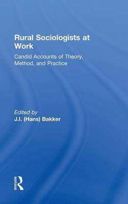 Rural Sociologists at Work: Candid Accounts of Theory, Method, and Practice (Hardback)