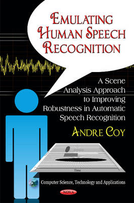 Like Humans Do: A Scene Analysis Approach to Improving Robustness in Automatic Speech Recognition (Hardback)