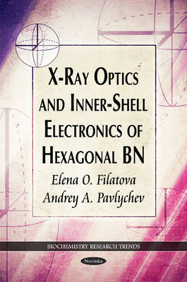 X-Ray Optics & Inner-Shell Electronics of Hexagonal BN (Paperback)